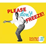 Please Don't Freeze (Early Black Rock...