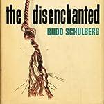The Disenchanted   Budd Schulberg