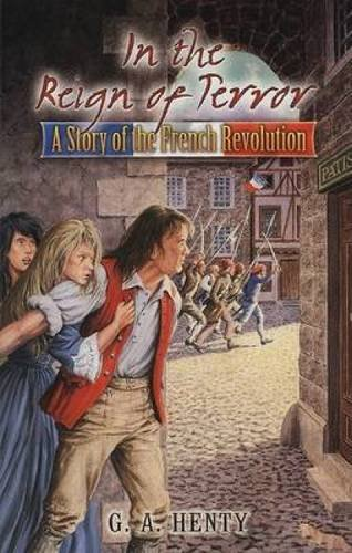 In the Reign of Terror: A Story of the French Revolution