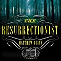The Resurrectionist (       UNABRIDGED) by Matthew Guinn Narrated by Jeremy Arthur