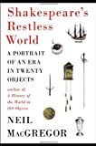 Shakespeares Restless World: A Portrait of an Era in Twenty Objects