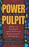 img - for Power in the Pulpit: How to Prepare and Deliver Expository Sermons book / textbook / text book