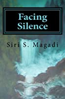 Facing Silence (The Blended Chronicles) (Volume 1)