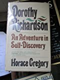 Dorothy Richardson: An Adventure in Self-Discovery (1299791476) by Gregory, Horace