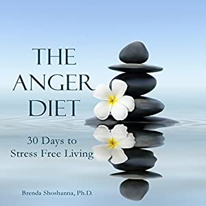 The Anger Diet: Thirty Days to Stress-Free Living Audiobook
