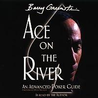 Ace on the River: An Advanced Poker Guide (       ungekürzt) von Barry Greenstein Gesprochen von: Barry Greenstein