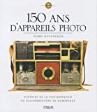 150 ans d'appareils photo : histoire de la photographie