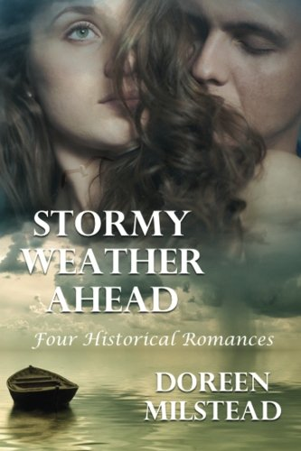 Stormy Weather Ahead: Four Historical Romances
