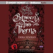 Between Two Thorns: The Split Worlds Series, Book 1 | [Emma Newman]