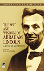The Wit and Wisdom of Abraham Lincoln