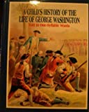A Child's History of the Life of George Washington: Told in One-Syllable Words, Book 2 (1889128449) by Josephine Pollard