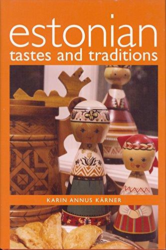 Estonian Tastes & Traditions by Karin Annus Kärner