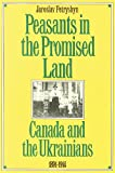 Peasants in the Promised Land: Canada and the Ukrainians