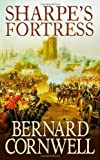 Sharpe's Fortress: The Siege of Gawilghur, December 1803 (The Sharpe Series, Book 3): Richard Sharpe and the Siege of Gawilghur, December 1803 Bernard Cornwell