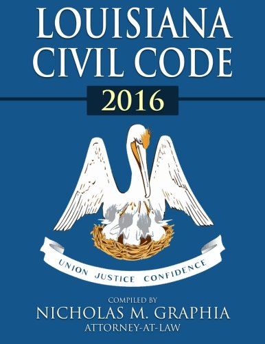Louisiana Civil Code 2016 (Codes of Louisiana)