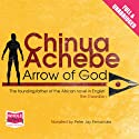Arrow of God Audiobook by Chinua Achebe Narrated by Peter Jay Fernandez