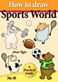 how to draw sports world (how to draw comics and cartoon characters)
