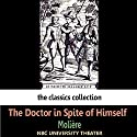 The Doctor in Spite of Himself (Dramatised) Performance by  Moliere Narrated by  NBC University Theater