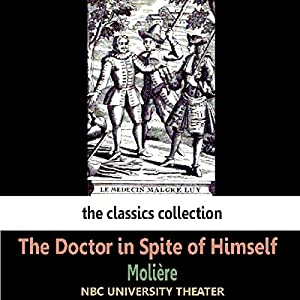 The Doctor in Spite of Himself (Dramatised) Performance