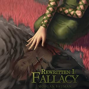 Fallacy: Rewritten, Book 1 | [Morgan L. Bauman]