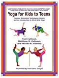 Yoga for Kids to Teens: Themes, Relaxation Techniques, Games, and an Introduction to SOLA Stikk Yoga