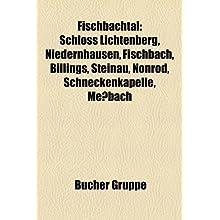 Fischbachtal: Schloss Lichtenberg, Niedernhausen, Fischbach, Billings, Steinau, Nonrod, Schneckenkapelle, Me Bach...
