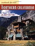 Weekends for Two in Northern California: 50 Romantic Getaways