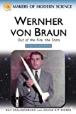 Wernher Von Braun: Rocket Visionary (Makers of Modern Science)