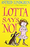 Lotta Says 'NO!' (0192727192) by Lindgren, Astrid