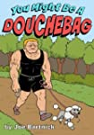 You Might Be A Douchebag