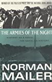 The Armies of the Night: History as a Novel, the Novel as History (0452272793) by Norman Mailer