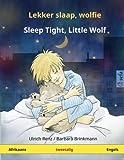Lekker slaap, wolfie ? Sleep Tight, Little Wolf  Tweetalige kinderboek (Afrikaans ? Engels) (www childrens-books-bilingual com) (Afrikaans Edition)