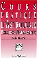 Cours pratique d'astrologie. Principes fondamentaux