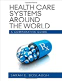 img - for Health Care Systems Around the World: A Comparative Guide book / textbook / text book