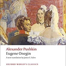 Eugene Onegin: A Novel in Verse (       UNABRIDGED) by Alexander Pushkin, James E. Falen (translator) Narrated by Raphael Corkhill