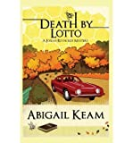 [ DEATH BY LOTTO ] By Keam, Abigail ( Author) 2013 [ Paperback ]