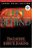 Left Behind (Large Print): A Novel of the Earths Last Days