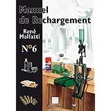 Manuel de rechargement N�6par Ren� Malfatti