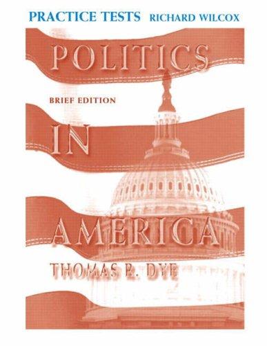 Politics in America, Brief Edition Practice Tests
