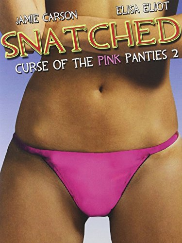 Snatched! The Curse Of The Pink Panties
