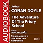 The Adventure of the Priory School [Russian Edition] (       UNABRIDGED) by Arthur Conan Doyle Narrated by Arcady Bukhmin