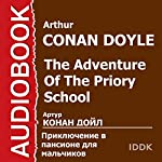 The Adventure of the Priory School [Russian Edition] | Arthur Conan Doyle