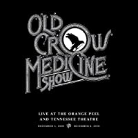 Old Crow Medicine Show - Live From The Orange Peel And Tennessee Theatre