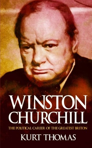 Winston Churchill: The political career of the greatest Briton