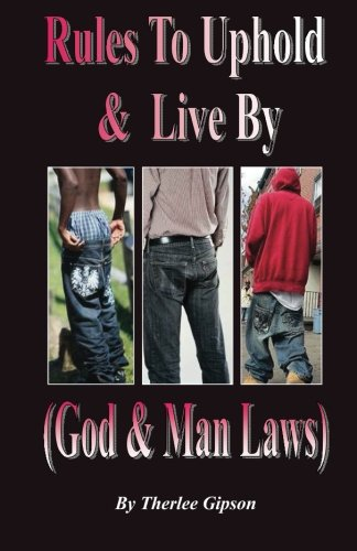 Rules To Uphold & Live By: God & Man Law
