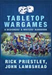 Tabletop Wargames: A Designers' and W...