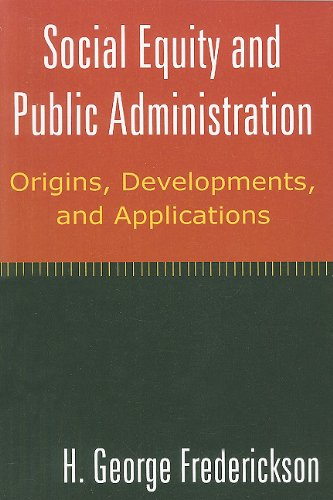 Social Equity and Public Administration: Origins,...