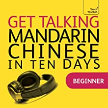 Get Talking Mandarin Chinese in Ten Days Speech by Elizabeth Scurfield, Song Lianyi Narrated by  Teach Yourself Languages