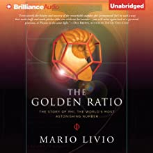 The Golden Ratio: The Story of Phi, the World's Most Astonishing Number (       UNABRIDGED) by Mario Livio Narrated by Mel Foster