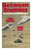 Between enemies: An Arab-Israeli dialogue (0233966501) by Elon, Amos